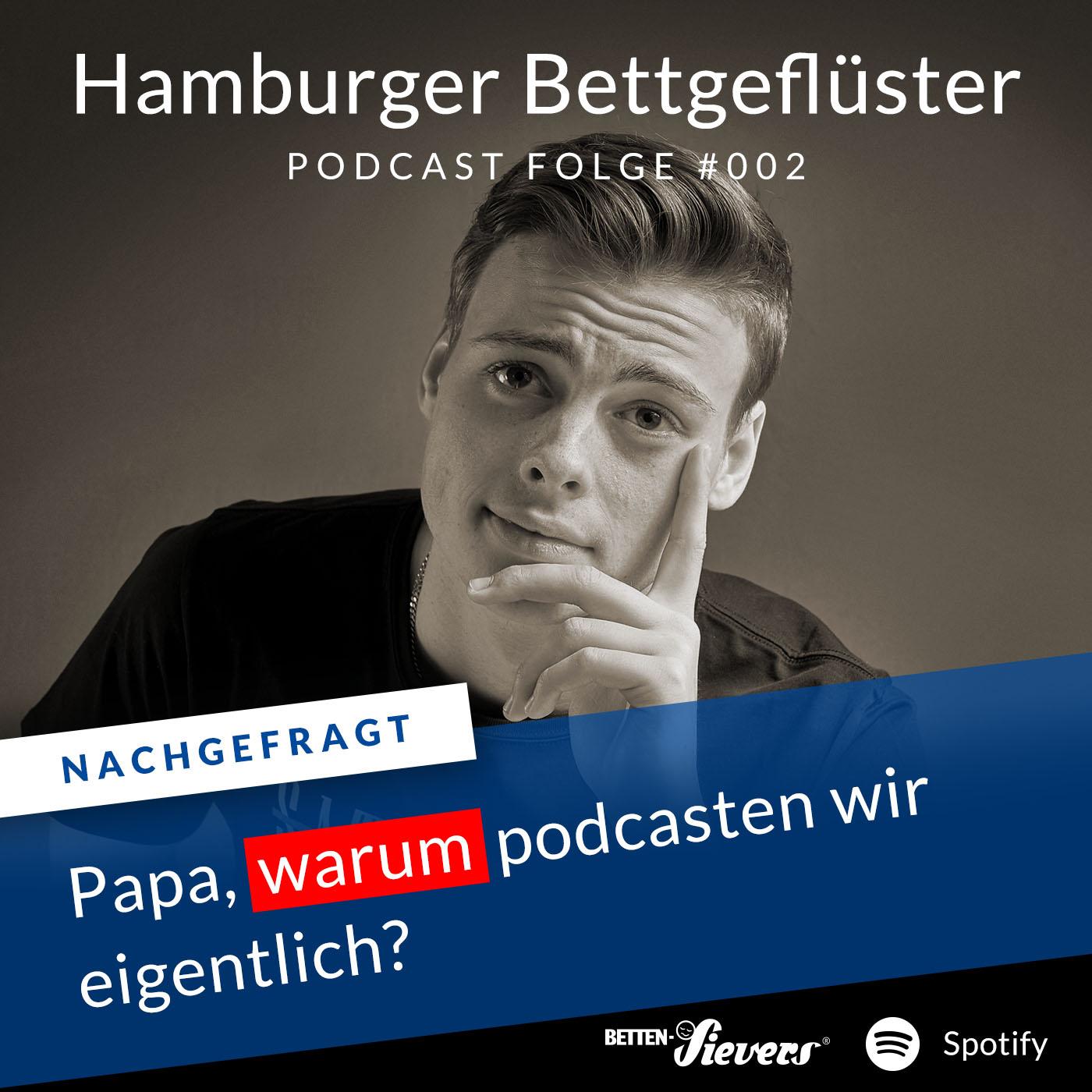 Folge#002 Podcast Hamburger Bettgefluester. Warum podcasten wir?