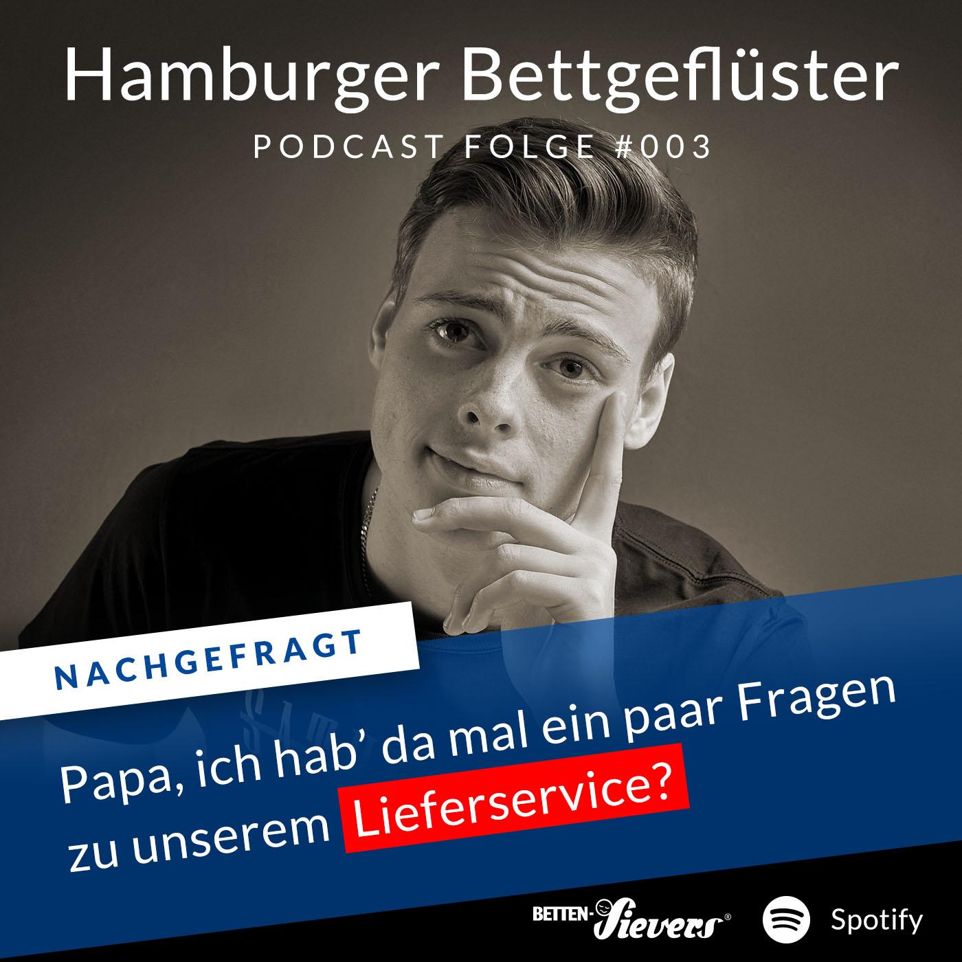 Folge#003 Podcast Hamburger-Bettgefluester. Fragen zum Lieferservice.
